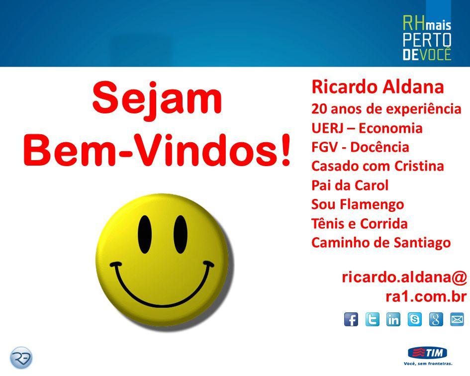 Sejam Bem-Vindos! Ricardo Aldana 20 anos de experiência