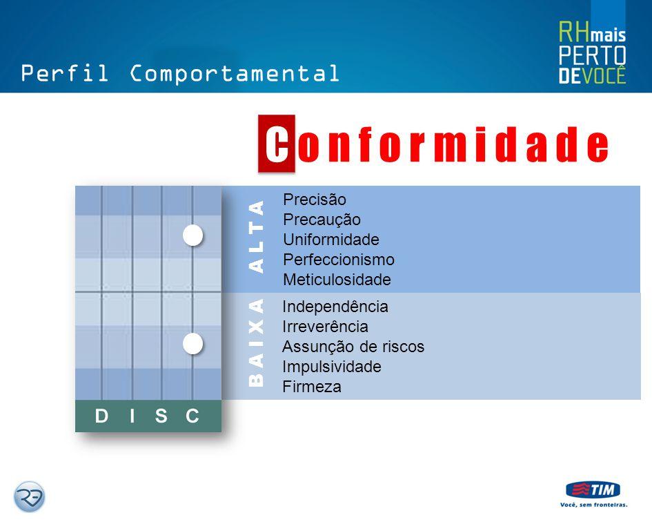 C o n f o r m i d a d e Perfil Comportamental A L T A B A I X A