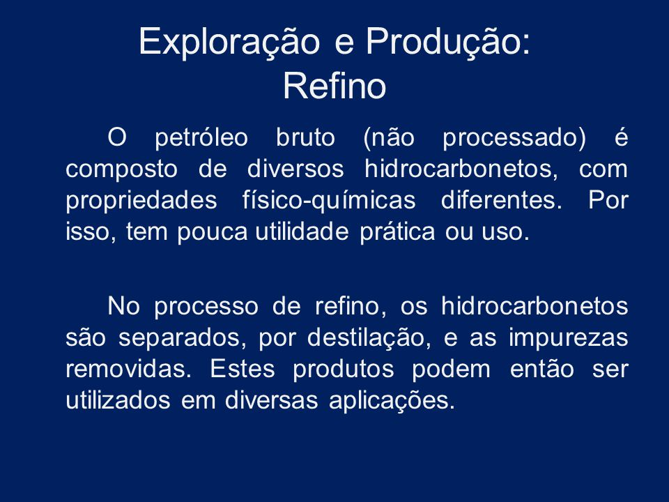Exploração e Produção: Refino