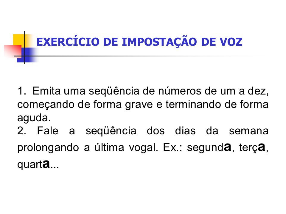 EXERCÍCIO DE IMPOSTAÇÃO DE VOZ
