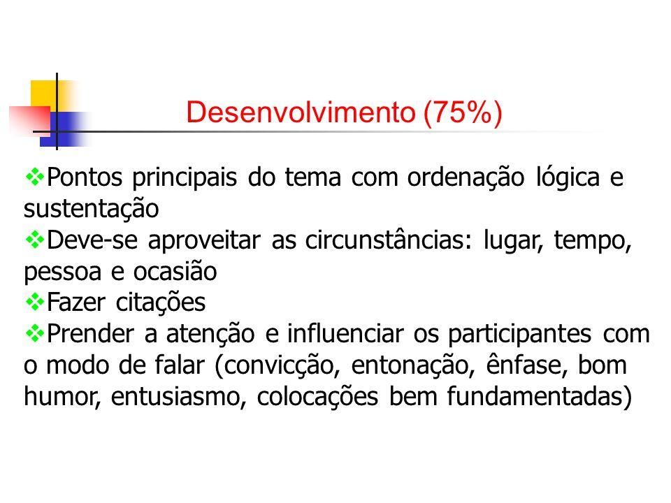 Desenvolvimento (75%) Pontos principais do tema com ordenação lógica e sustentação.