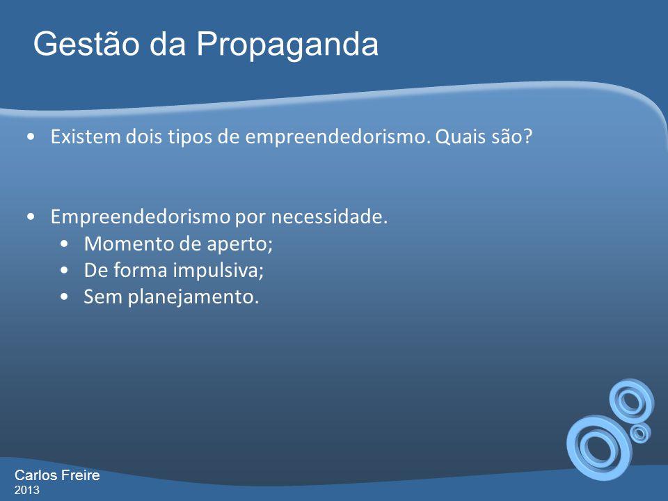 Gestão da Propaganda Existem dois tipos de empreendedorismo. Quais são Empreendedorismo por necessidade.