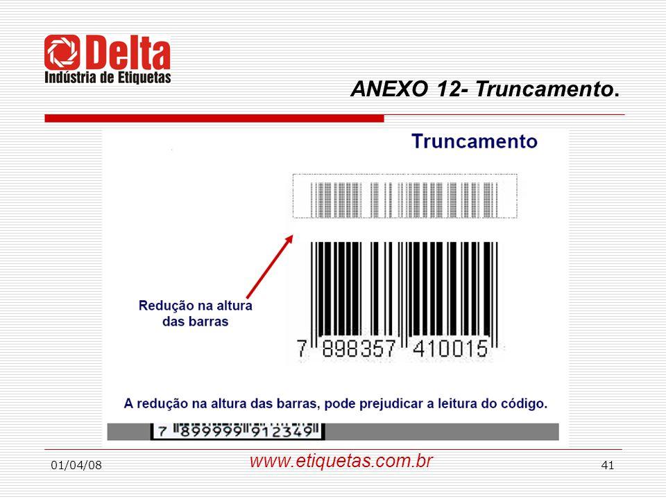 ANEXO 12- Truncamento. www.etiquetas.com.br 01/04/08