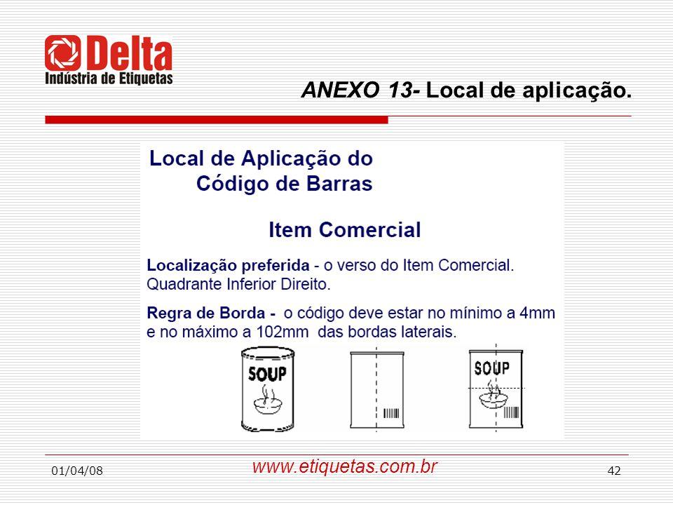 ANEXO 13- Local de aplicação.