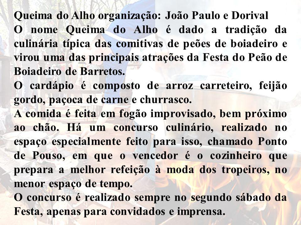 Queima do Alho organização: João Paulo e Dorival