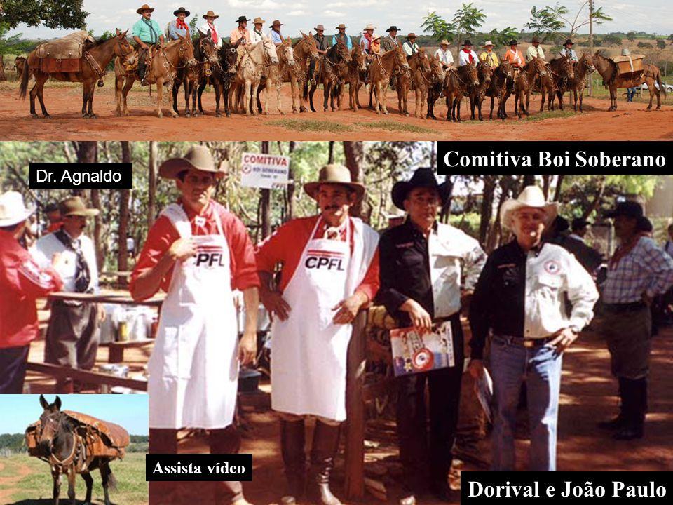 Comitiva Boi Soberano Dr. Agnaldo Assista vídeo Dorival e João Paulo