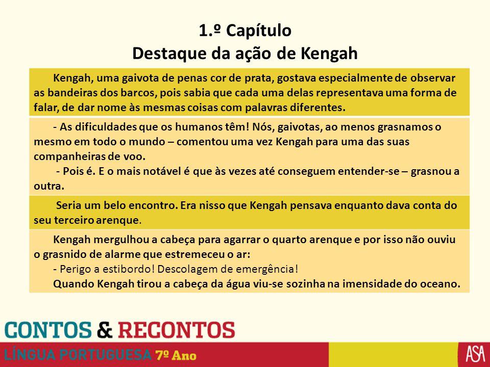 1.º Capítulo Destaque da ação de Kengah