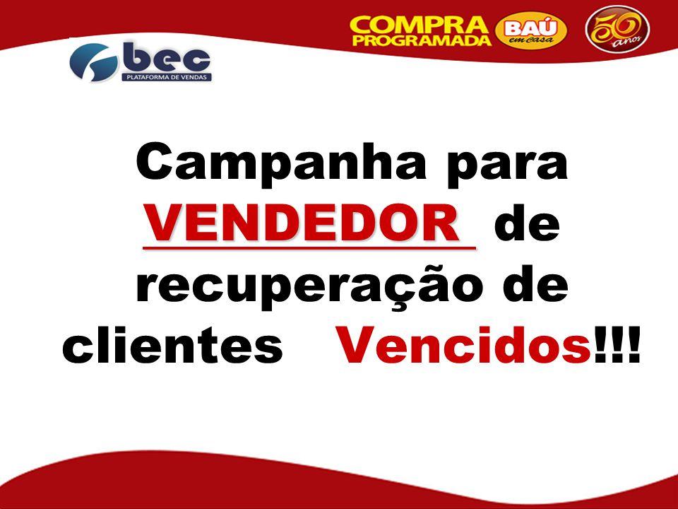 Campanha para VENDEDOR de recuperação de clientes Vencidos!!!