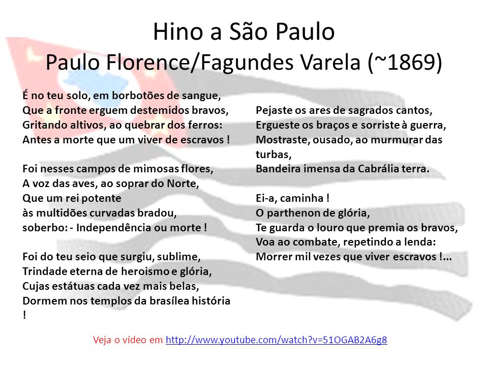 Hino a São Paulo Paulo Florence/Fagundes Varela (~1869)