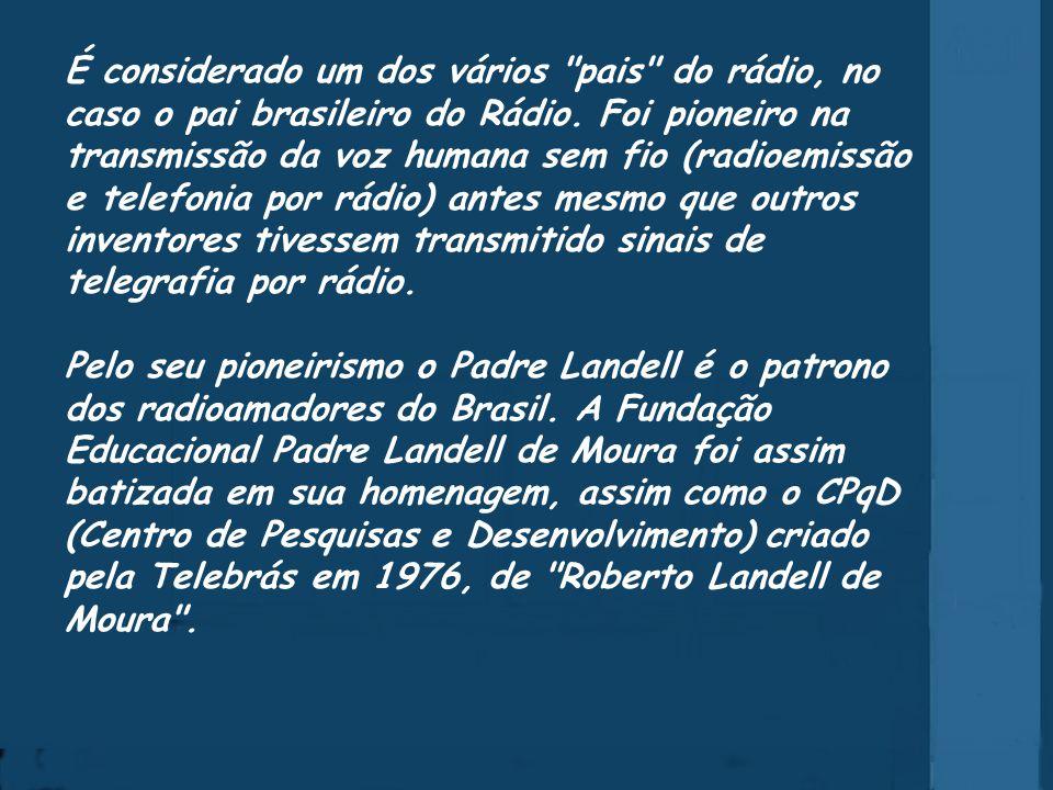 É considerado um dos vários pais do rádio, no caso o pai brasileiro do Rádio.