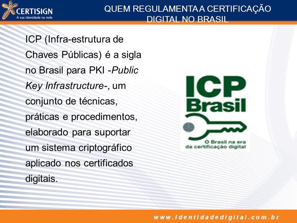 QUEM REGULAMENTA A CERTIFICAÇÃO DIGITAL NO BRASIL