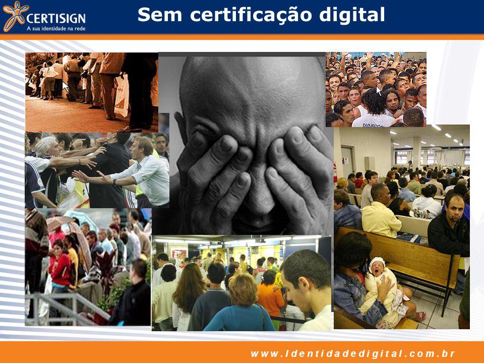 Sem certificação digital