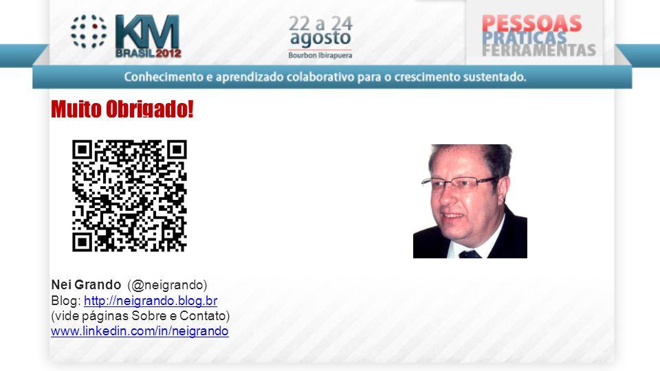 Muito Obrigado! Nei Grando (@neigrando) Blog: http://neigrando.blog.br