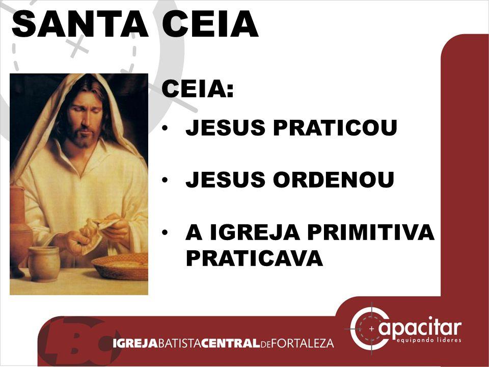 SANTA CEIA CEIA: JESUS PRATICOU JESUS ORDENOU