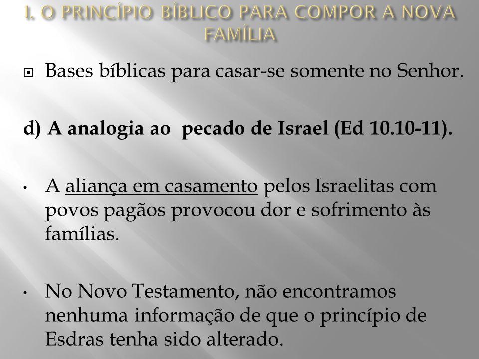 I. O PRINCÍPIO BÍBLICO PARA COMPOR A NOVA FAMÍLIA