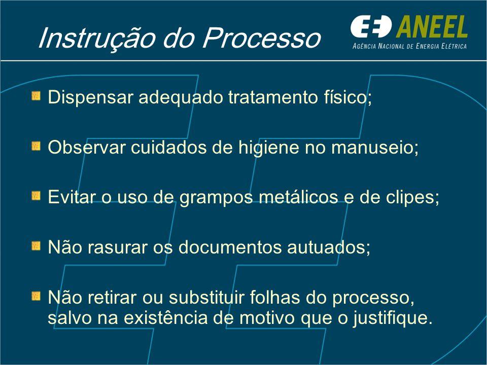 Instrução do Processo Dispensar adequado tratamento físico;