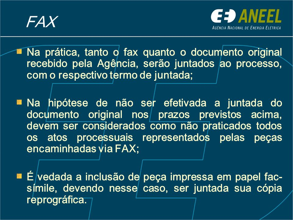 FAX Na prática, tanto o fax quanto o documento original recebido pela Agência, serão juntados ao processo, com o respectivo termo de juntada;