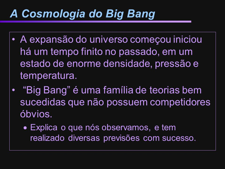 A Cosmologia do Big Bang