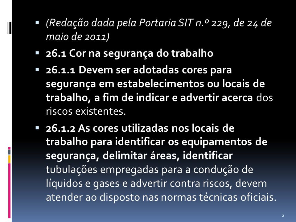 (Redação dada pela Portaria SIT n.º 229, de 24 de maio de 2011)