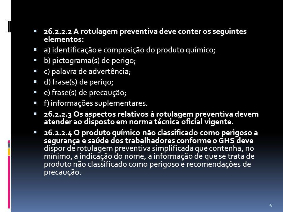 26.2.2.2 A rotulagem preventiva deve conter os seguintes elementos: