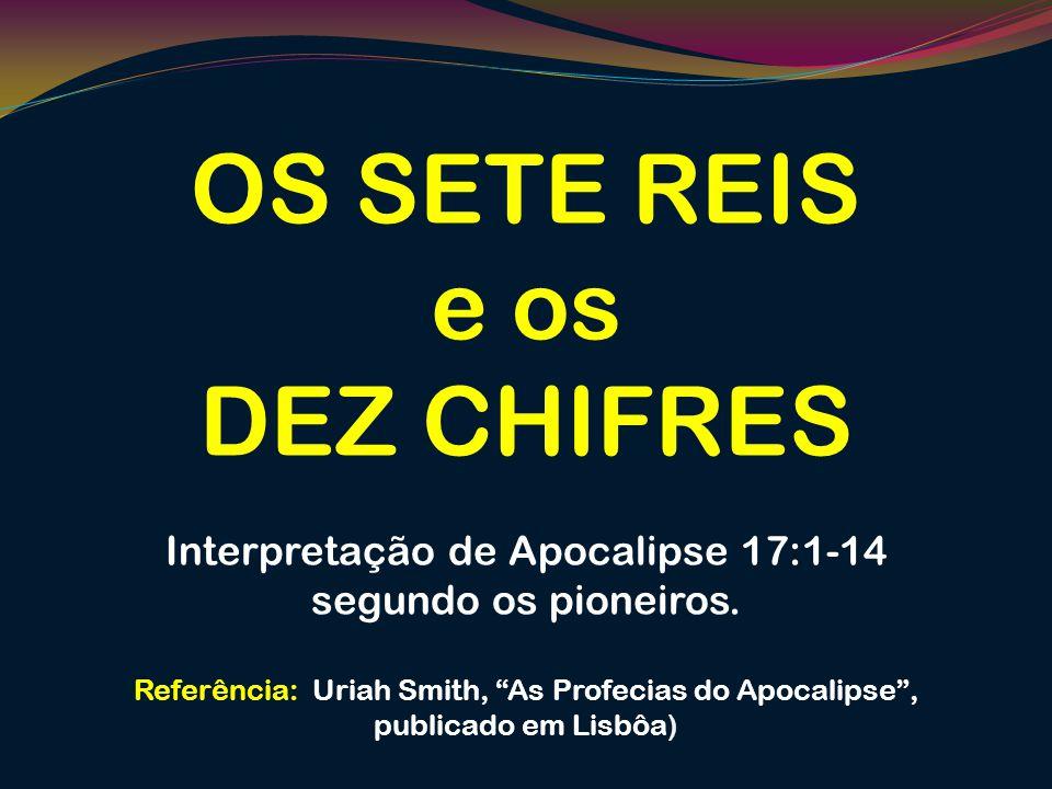 Interpretação de Apocalipse 17:1-14 segundo os pioneiros.