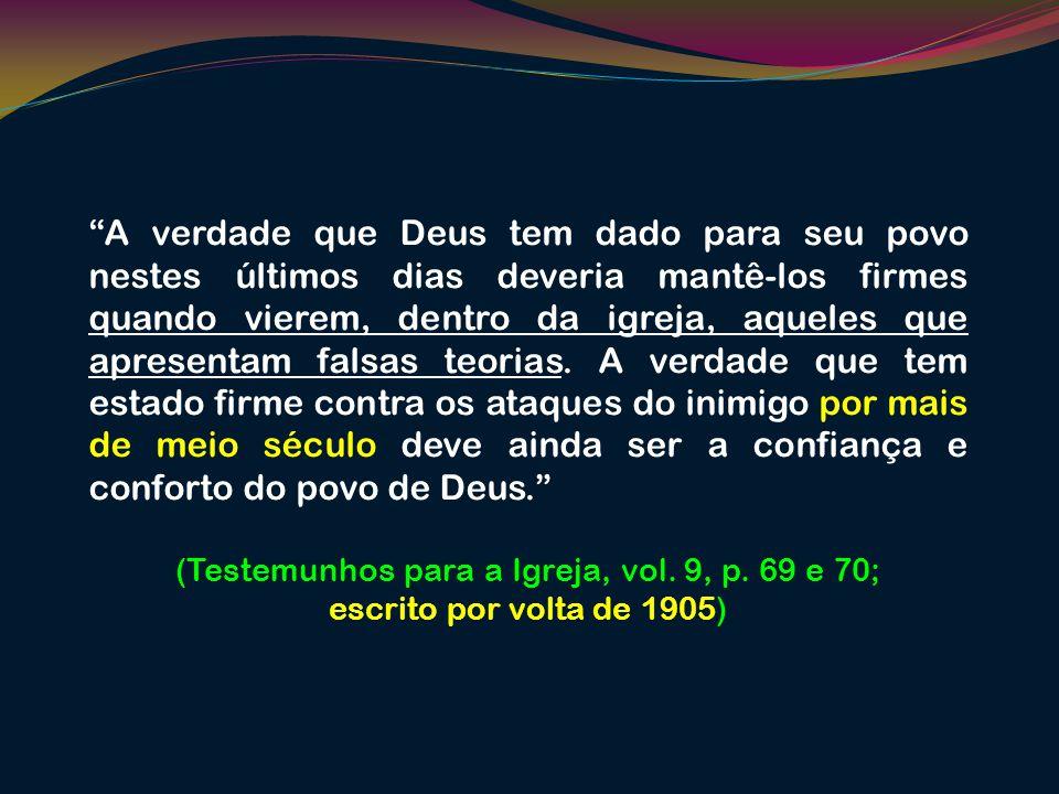 (Testemunhos para a Igreja, vol. 9, p. 69 e 70;