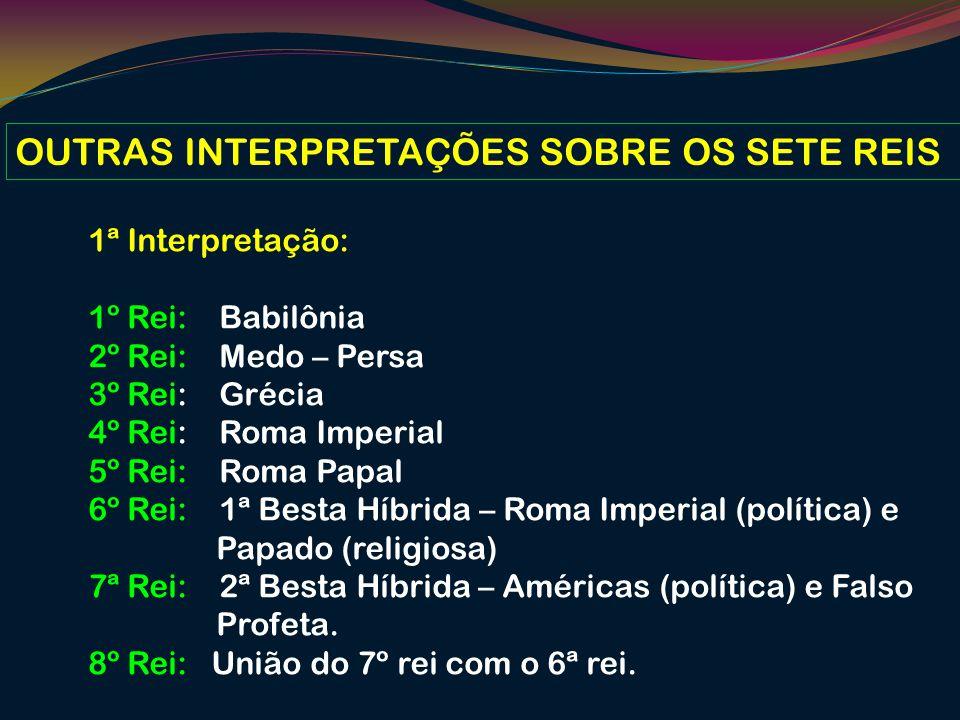 OUTRAS INTERPRETAÇÕES SOBRE OS SETE REIS