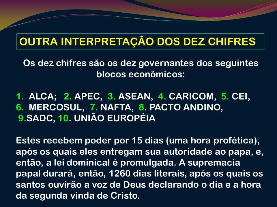 Os dez chifres são os dez governantes dos seguintes blocos econômicos: