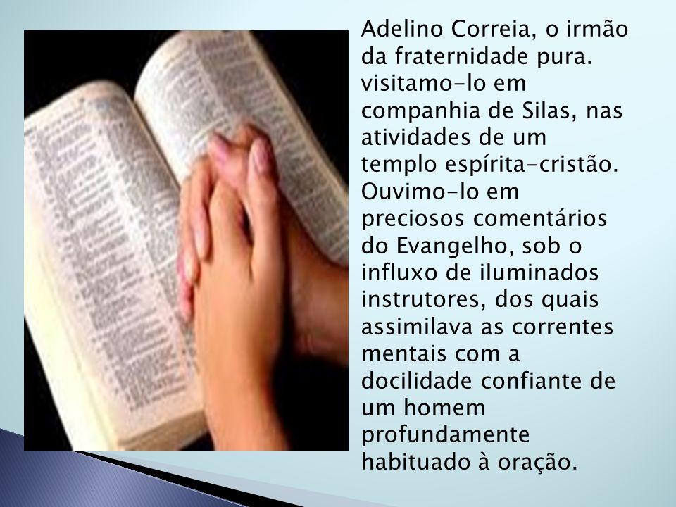Adelino Correia, o irmão da fraternidade pura