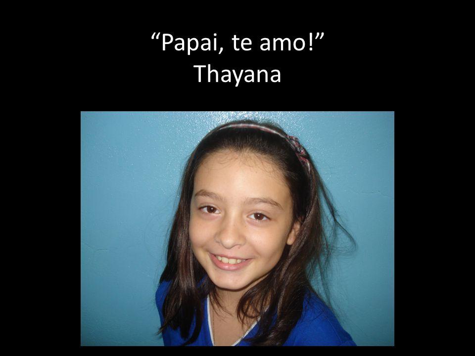 Papai, te amo! Thayana