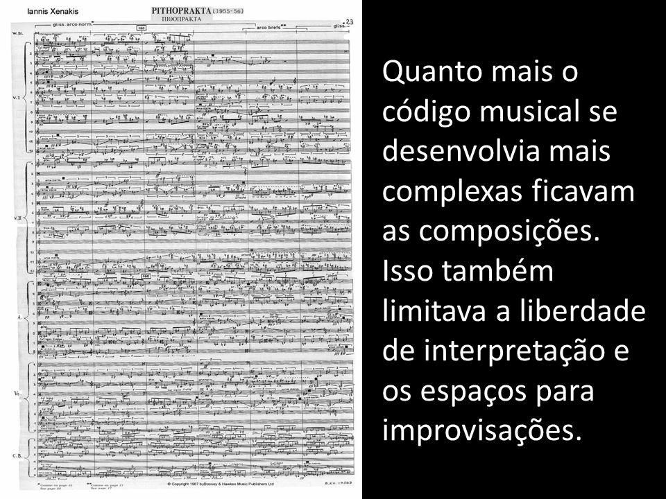 Quanto mais o código musical se desenvolvia mais complexas ficavam as composições.