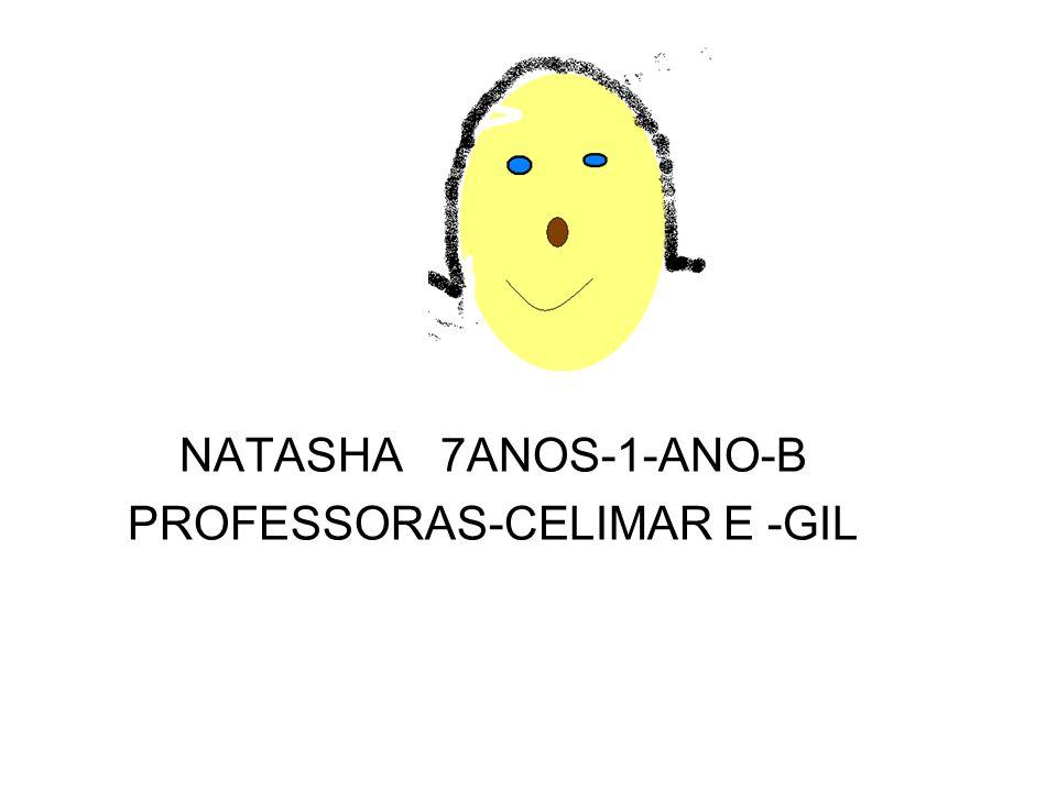 NATASHA 7ANOS-1-ANO-B PROFESSORAS-CELIMAR E -GIL