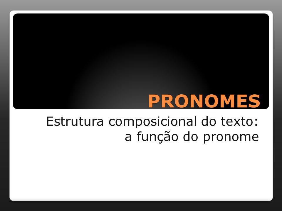Estrutura composicional do texto: a função do pronome