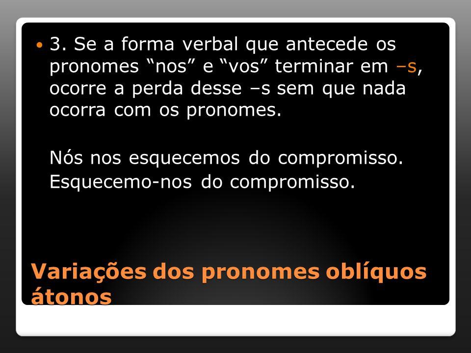 Variações dos pronomes oblíquos átonos