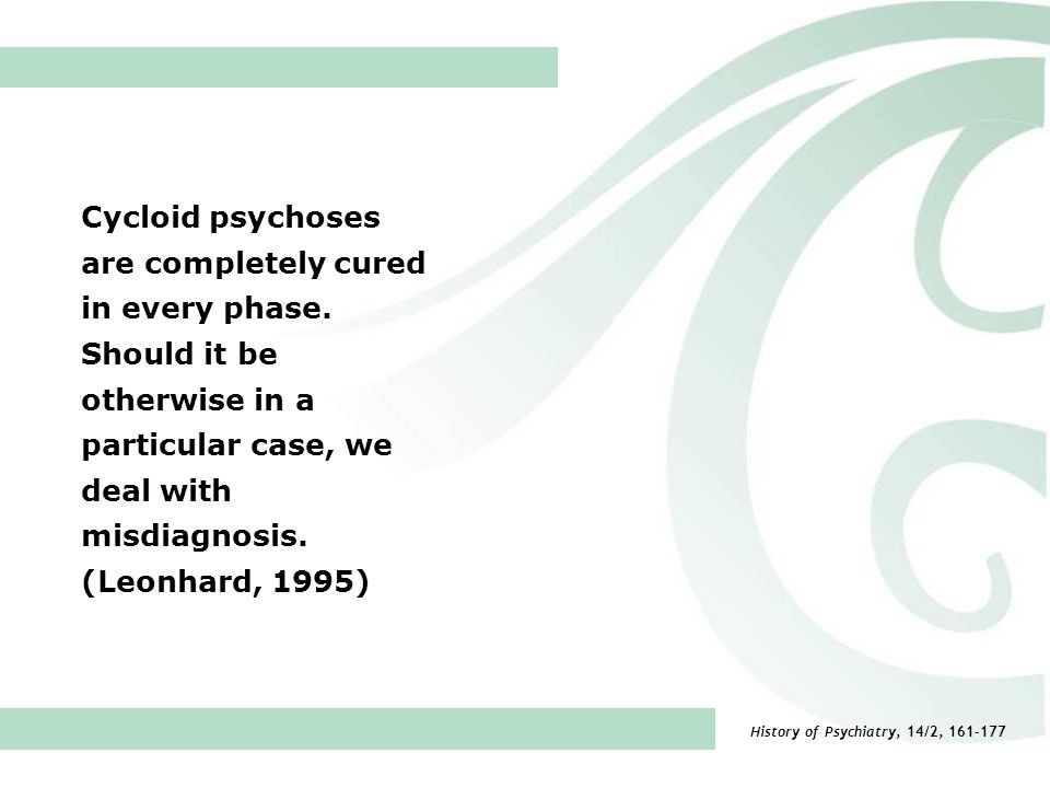 Cycloid psychoses are completely cured in every phase