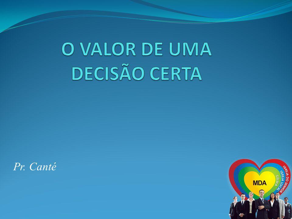 O VALOR DE UMA DECISÃO CERTA