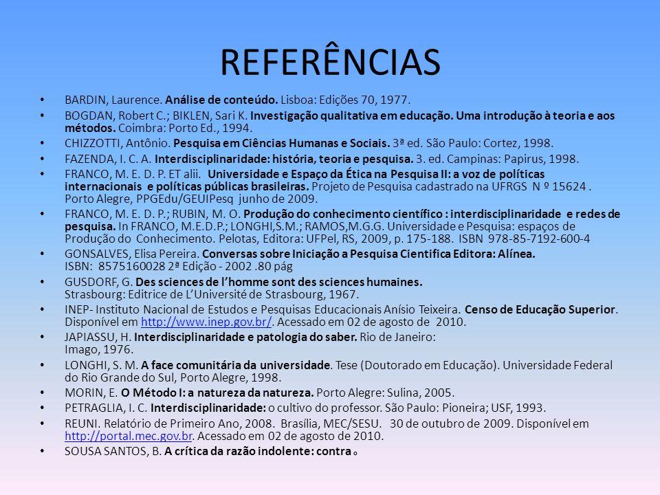 REFERÊNCIAS BARDIN, Laurence. Análise de conteúdo. Lisboa: Edições 70, 1977.