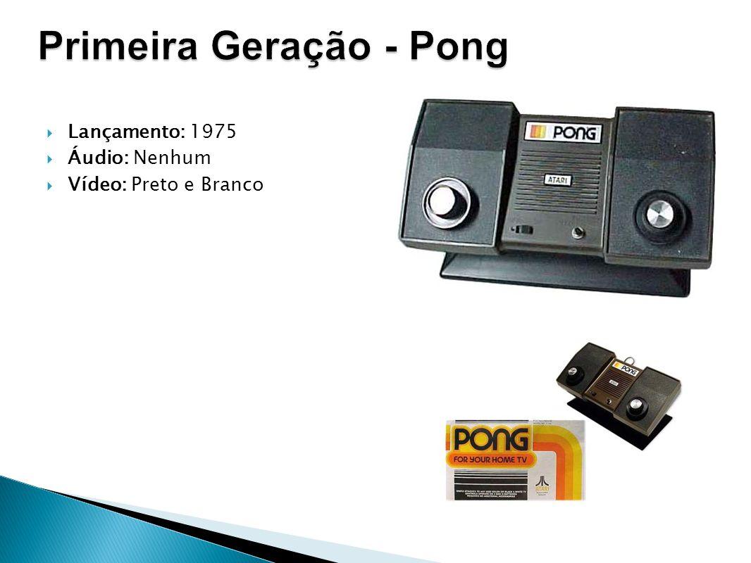 Primeira Geração - Pong