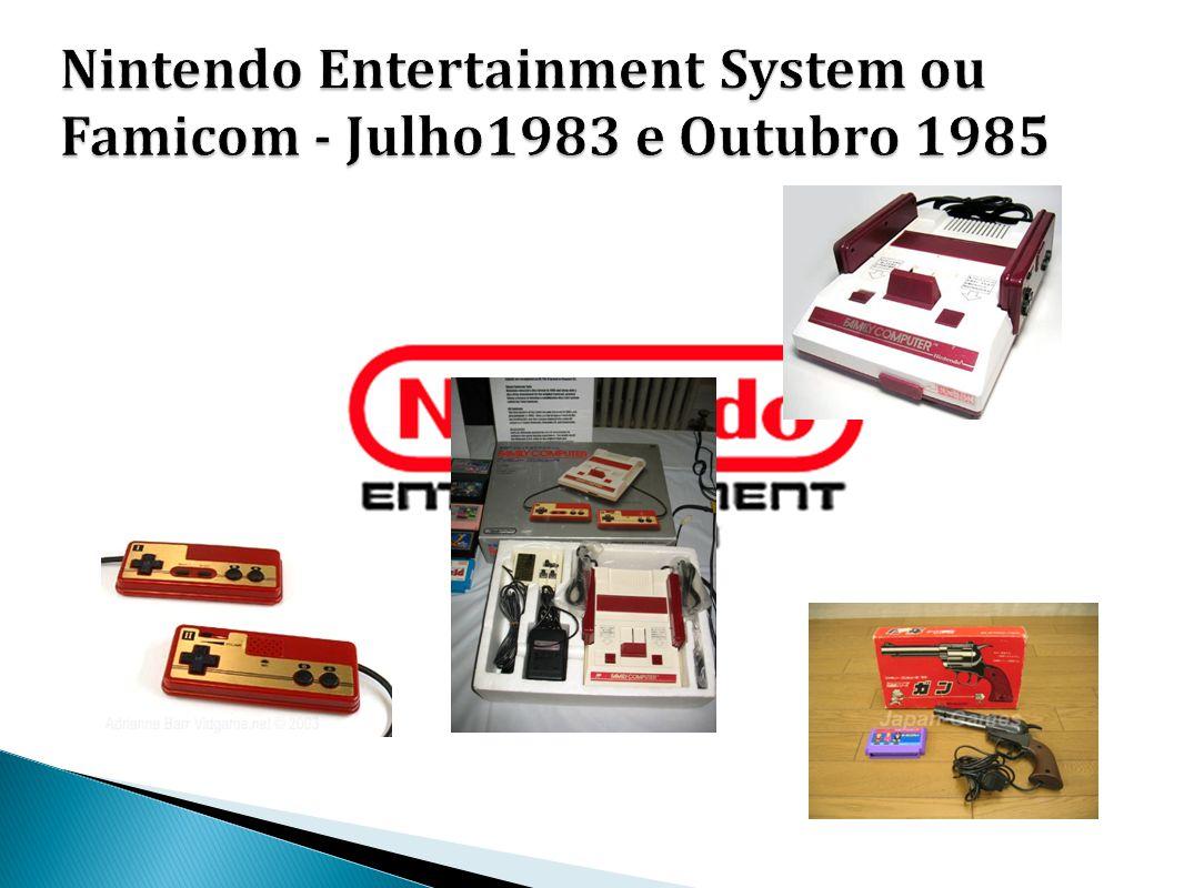Nintendo Entertainment System ou Famicom - Julho1983 e Outubro 1985