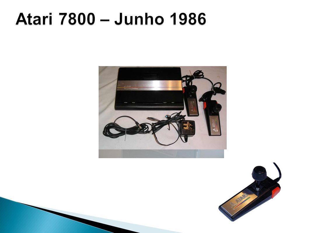 Atari 7800 – Junho 1986 - Foi desenvolvido para substituir o Atari 5200, que foi um fracasso de mercado,