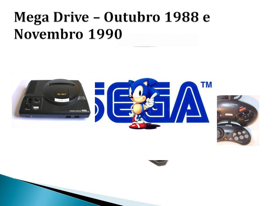 Mega Drive – Outubro 1988 e Novembro 1990