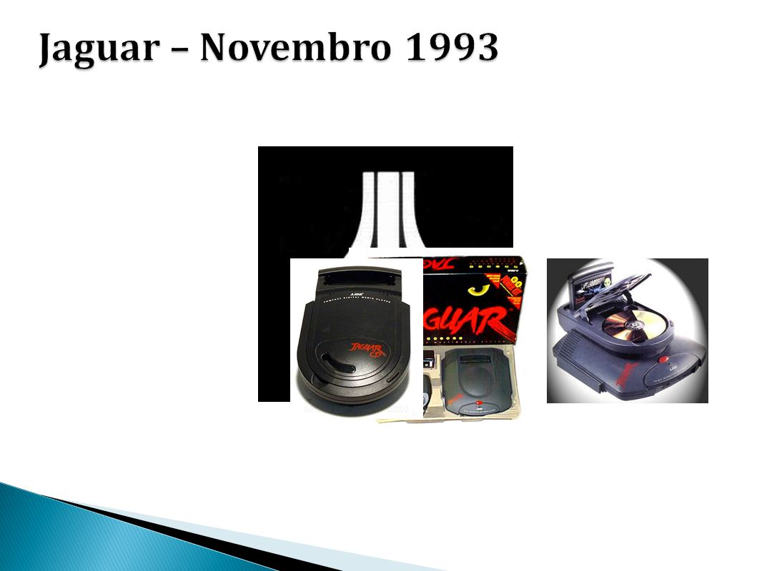 Jaguar – Novembro 1993 O considerado primeiro console de 64-bit foi o Atari Jaguar, lançado em 1993.