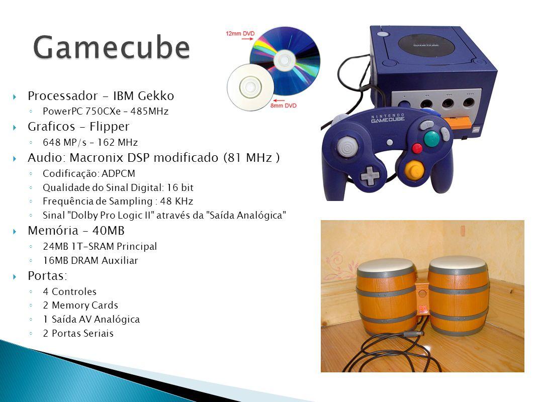 Gamecube Processador - IBM Gekko Graficos – Flipper