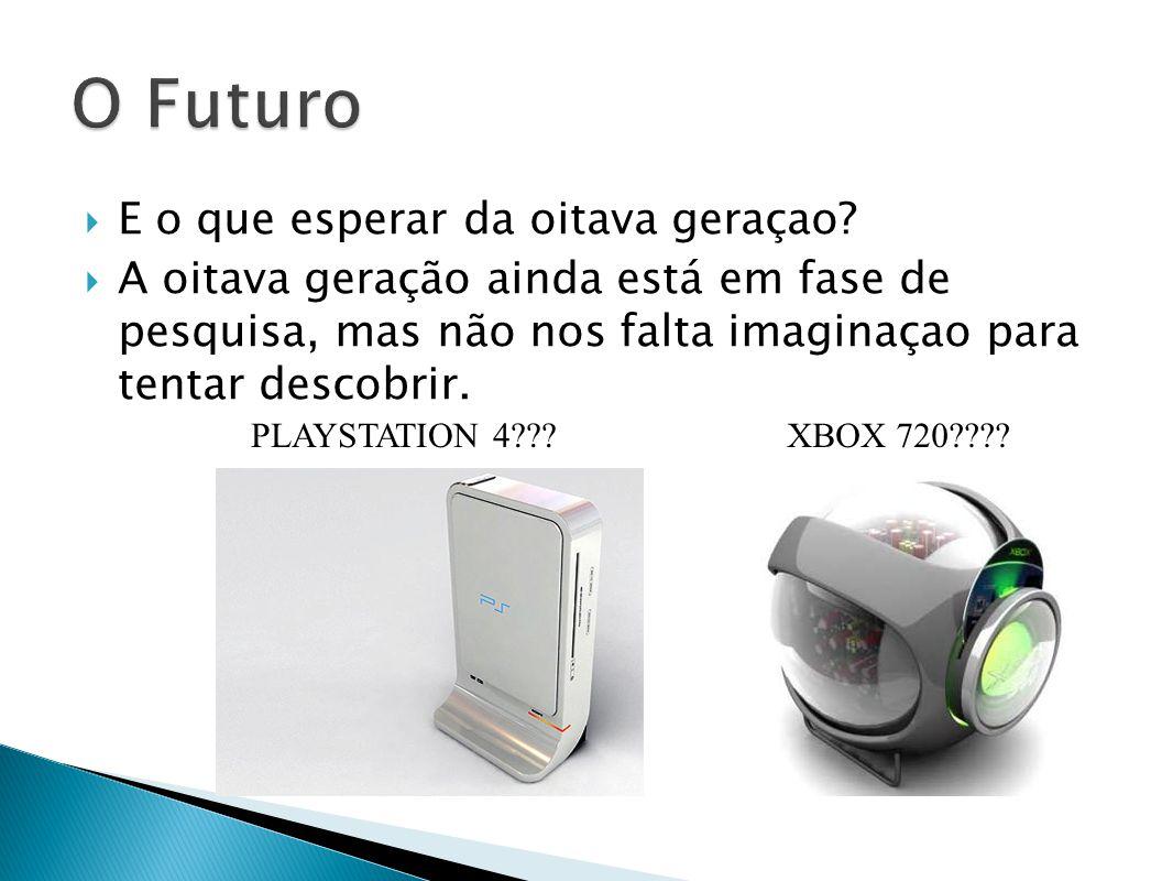 O Futuro E o que esperar da oitava geraçao