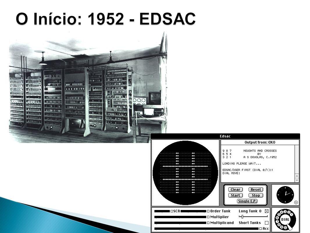 O Início: 1952 - EDSAC 1952 – Jogo-da-velha no EDSAC