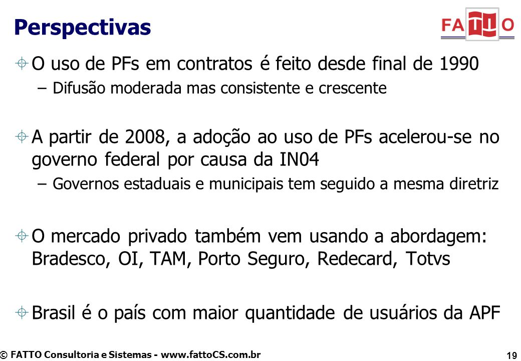 Perspectivas O uso de PFs em contratos é feito desde final de 1990
