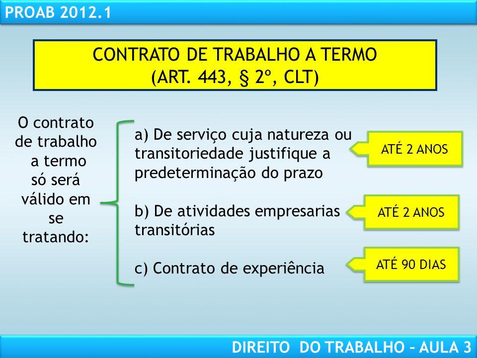 CONTRATO DE TRABALHO A TERMO (ART. 443, § 2º, CLT)