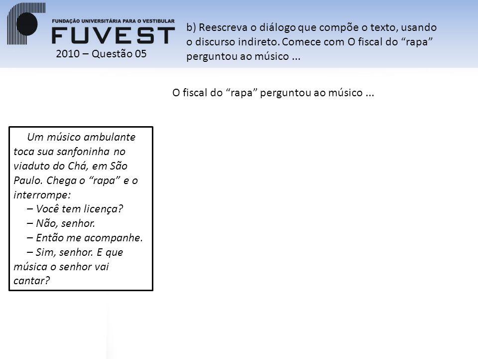 b) Reescreva o diálogo que compõe o texto, usando o discurso indireto