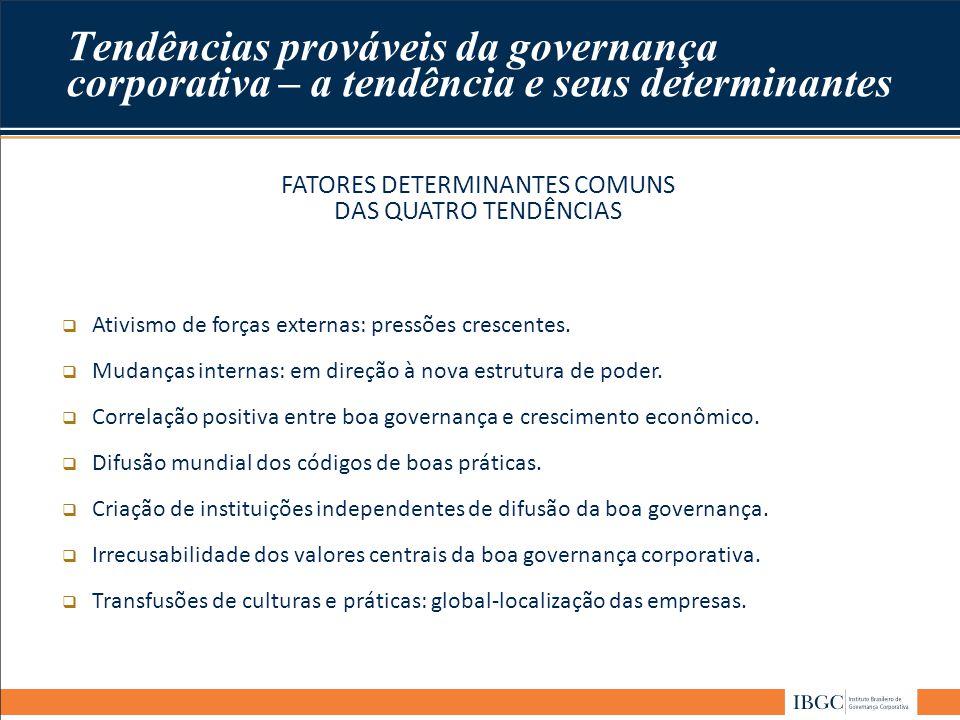 FATORES DETERMINANTES COMUNS DAS QUATRO TENDÊNCIAS