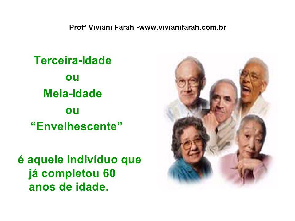 Profª Viviani Farah -www.vivianifarah.com.br